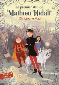 Mathieu Hidalf (Tome 1) - Le premier défi de Mathieu Hidalf | Bachelier, Benjamin. Illustrateur