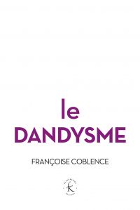 Le Dandysme, obligation d'i...