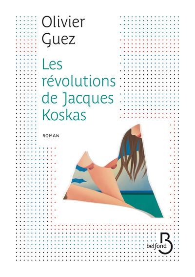 Les révolutions de Jacques Koskas | GUEZ, Olivier