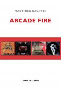 Arcade Fire | Davette, Matthieu (1968-....). Auteur