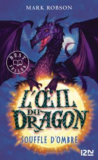 L'œil du dragon - tome 02 : Souffle d'Ombre | Robson, Mark