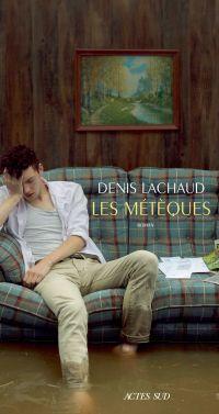 Les Métèques | Lachaud, Denis. Auteur