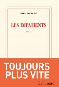 Les impatients | Pourchet, Maria