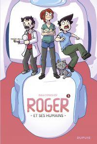 Roger et ses humains - tome 3 | Cyprien, . Auteur