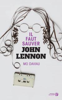 Il faut sauver John Lennon | Daviau, Mo. Auteur