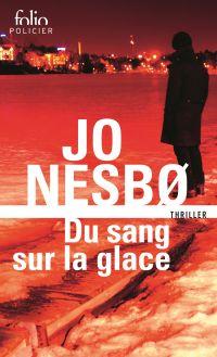 Du sang sur la glace (Tome 1) | Nesbo, Jo. Auteur