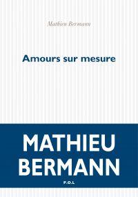 Amours sur mesure | Bermann, Mathieu. Auteur