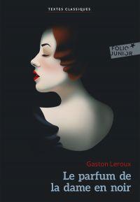 Le parfum de la dame en noir | Leroux, Gaston. Auteur