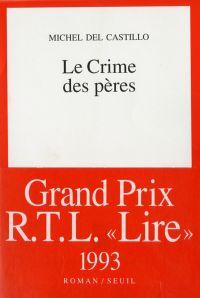 Le Crime des pères | Del Castillo, Michel (1933-....). Auteur