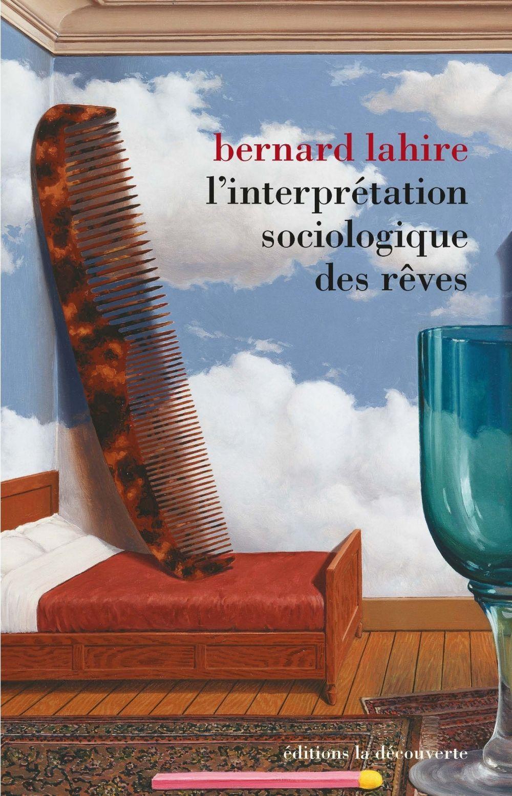 L'interprétation sociologique des rêves | Lahire, Bernard (1963-....). Auteur