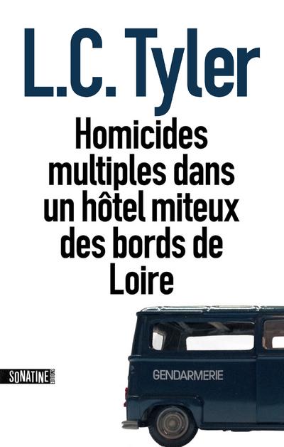 Homicides multiples dans un hôtel miteux des bords de Loire | TYLER, L C