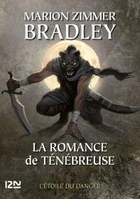 La Romance de Ténébreuse - tome 12   Bradley, Marion Zimmer