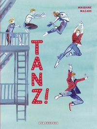 Tanz ! | Mazars, Maurane (1991-....). Auteur