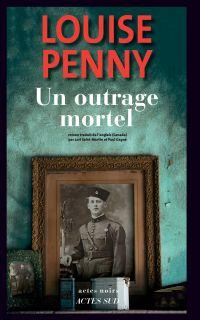 Un outrage mortel | Penny, Louise. Auteur