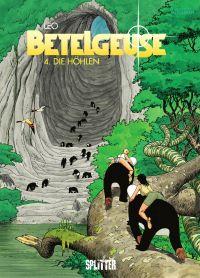 Betelgeuse Bd. 4: Die Höhlen