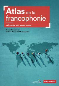 Atlas de la francophonie. L...