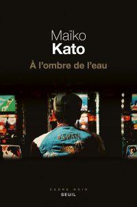 A l'ombre de l'eau | Combe-Kato, Maïko. Auteur