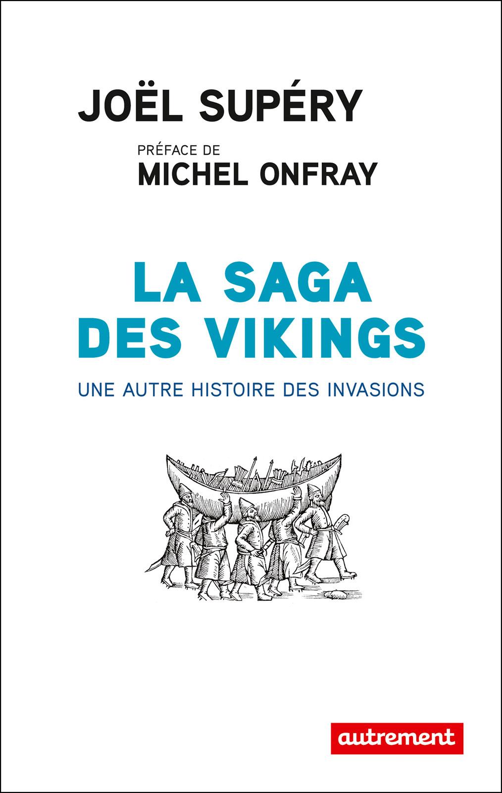 La saga des Vikings. Une autre histoire des invasions