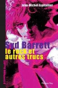 Syd Barrett - Le rock et au...
