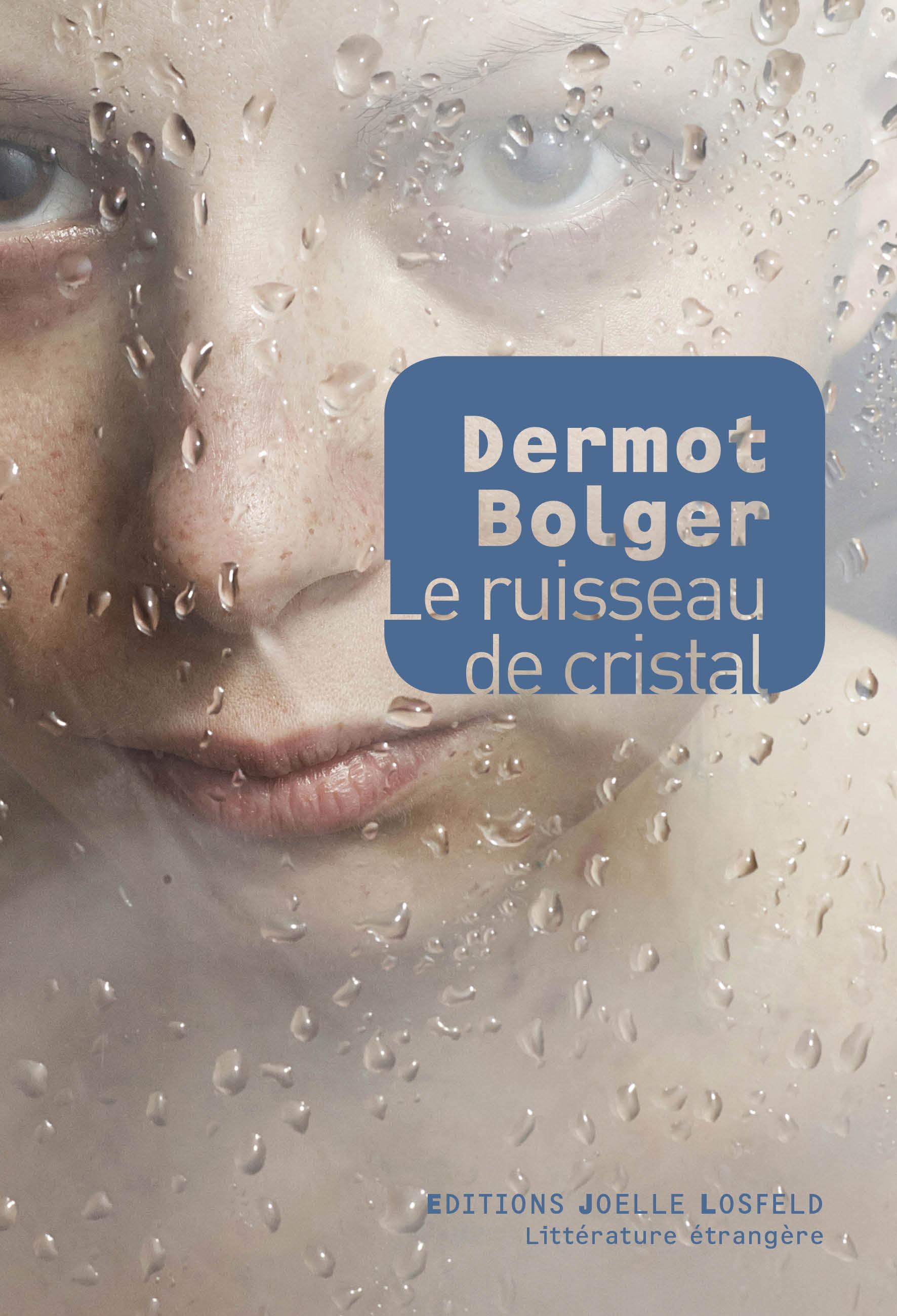 Le ruisseau de cristal | Bolger, Dermot