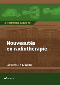 Nouveautés en radiothérapie