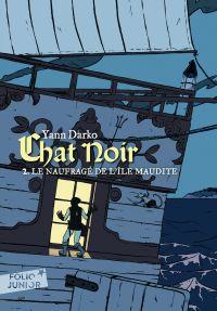 Chat noir (Tome 2) - Le naufragé de l'île maudite | Darko, Yann