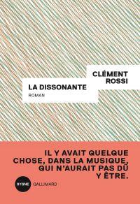 La dissonante | Rossi, Clément (1990-....). Auteur