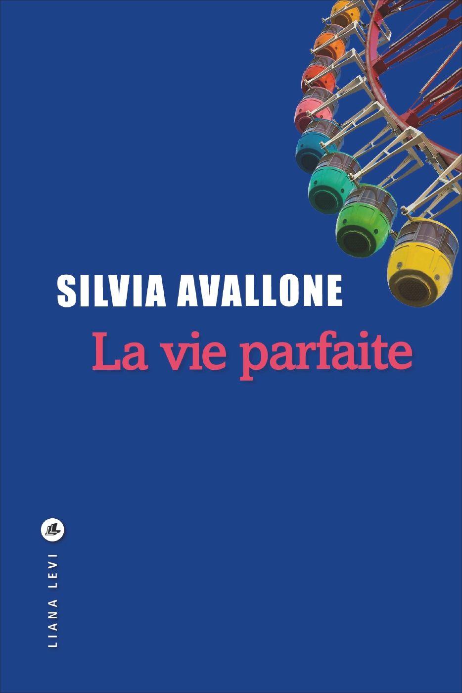 La vie parfaite | AVALLONE, Silvia