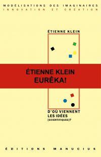 D'où viennent les idées (scientifiques) ? | Klein, Etienne (1958-....). Auteur