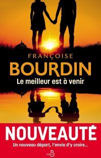 Le Meilleur est à venir | BOURDIN, Françoise. Auteur