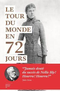 Le Tour du monde en 72 jours | Bly, Nellie. Auteur