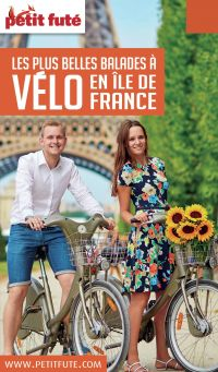 BALADES À VÉLO ÎLE-DE-FRANCE 2016/2017 Petit Futé