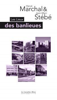 Les Lieux des Banlieues | Marchal, Hervé (1974-....). Auteur