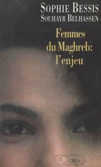 Femmes du Maghreb : l'enjeu