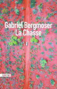 La Chasse | BERGMOSER, Gabriel. Auteur