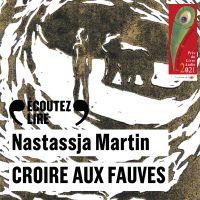Croire aux fauves | Martin, Nastassja. Auteur