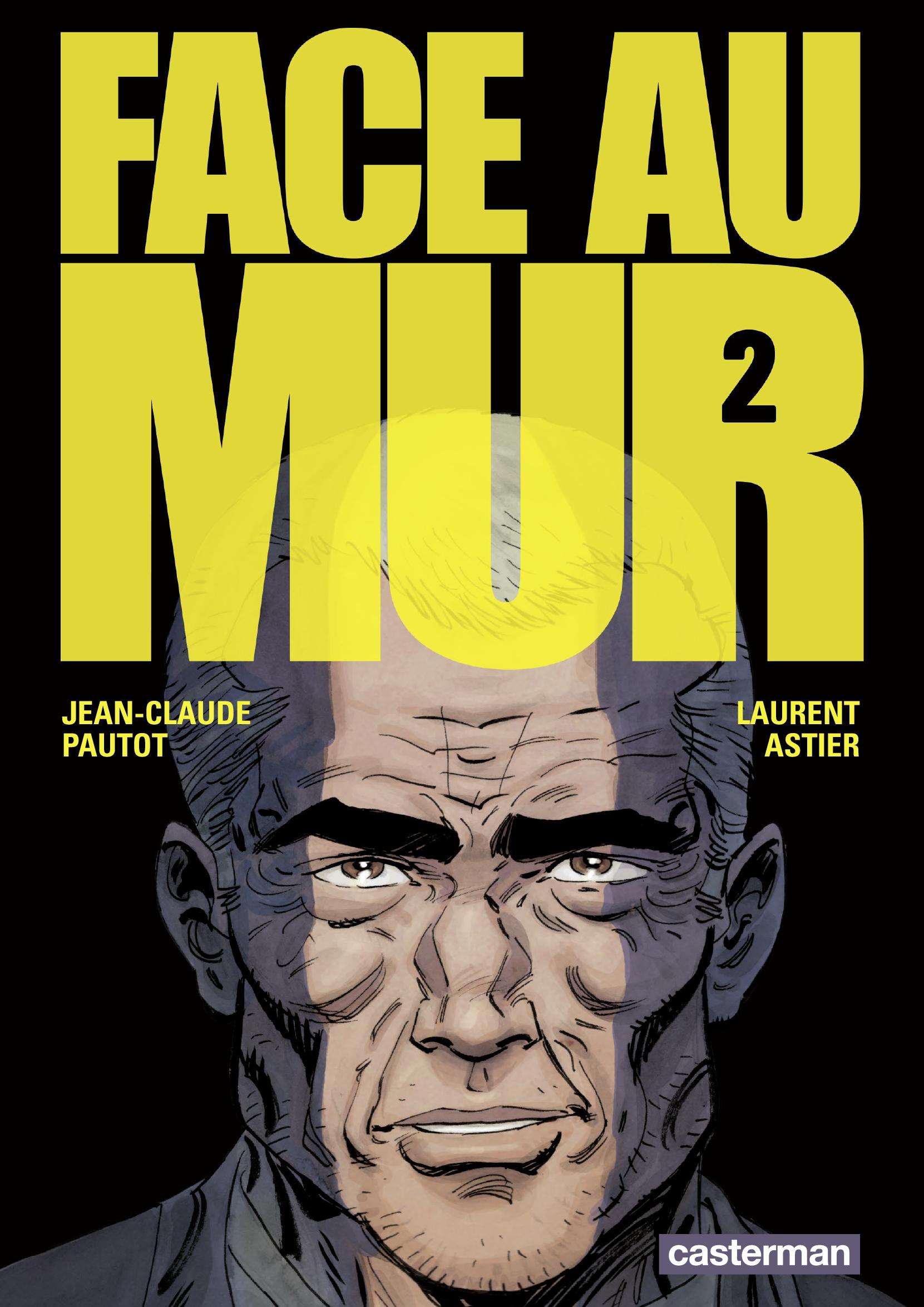 Face au mur (Tome 2) | Pautot, Jean-Claude