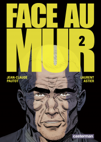 Face au mur (Tome 2) | Pautot, Jean-Claude. Auteur