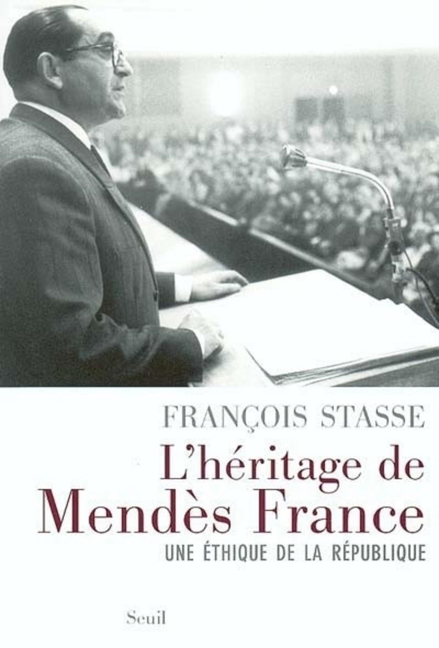 L'Héritage de Mendès France. Une éthique de la République