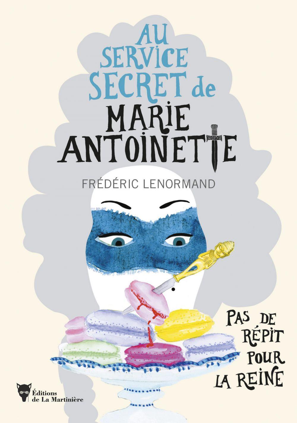 Pas de répit pour la Reine - Au service secret de Marie-Antoinette