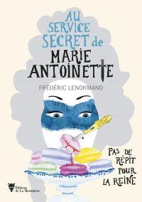 Pas de répit pour la Reine - Au service secret de Marie-Antoinette | Lenormand, Frederic. Auteur