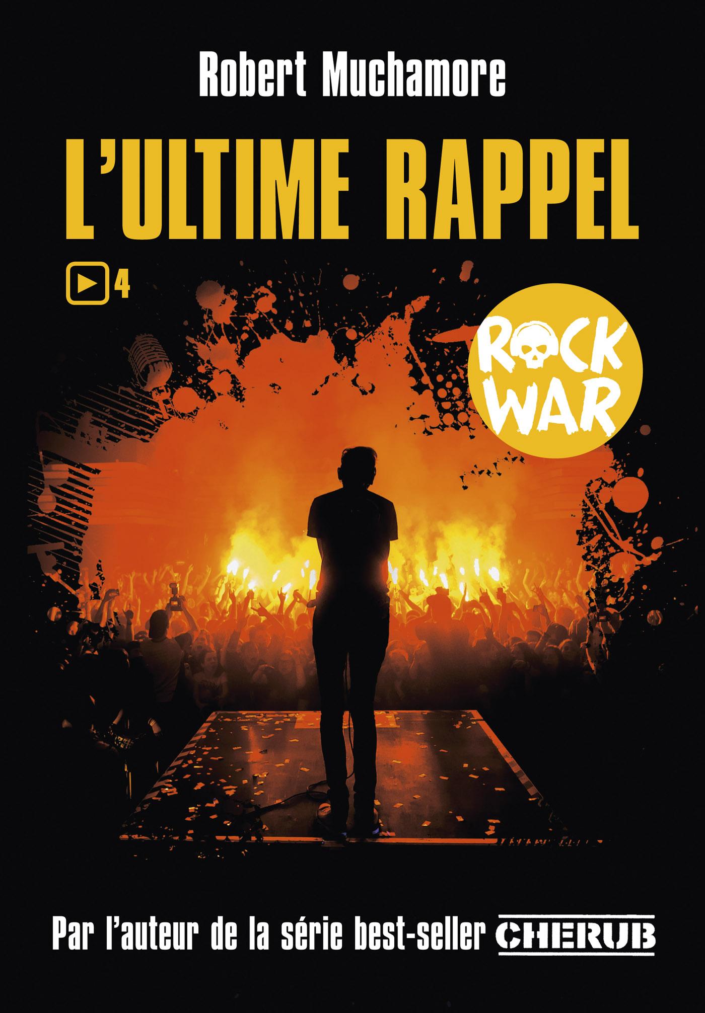 Rock War (Tome 4)  - L'ultime rappel | Muchamore, Robert