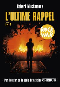 Rock War (Tome 4)  - L'ulti...