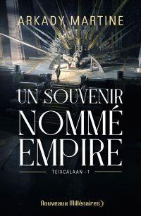 Un souvenir nommé empire | Arkady, Martine (1985-....). Auteur