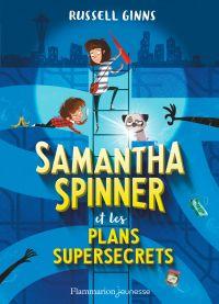 Samantha Spinner et les plans supersecrets | Ginns, Russell. Auteur