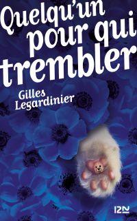 Quelqu'un pour qui trembler | LEGARDINIER, Gilles. Auteur