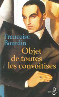 Objet de toutes les convoitises | BOURDIN, Françoise. Auteur