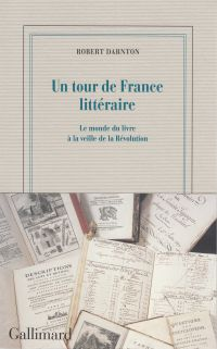 Un tour de France littéraire | Darnton, Robert (1939-....). Auteur