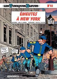 Les Tuniques bleues. Volume 45, Emeutes à New York