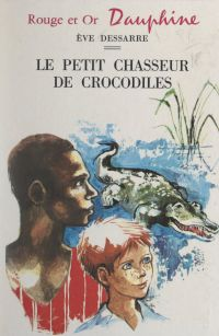 Le petit chasseur de crocod...